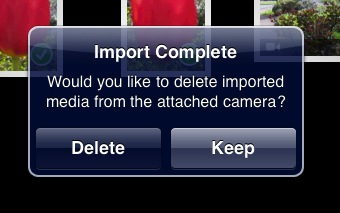 """Would you like to delete imported media from the attached camera?"" [ Delete / Keep ]"